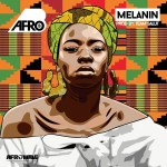 Afro B – Melanin (Prod. by Team Salut)