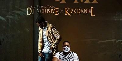 DJ Xclusive - Ori Mi ft Kizz Daniel