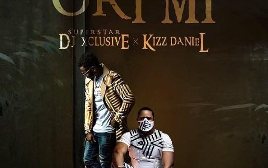 DJ Xclusive – Ori Mi ft Kizz Daniel