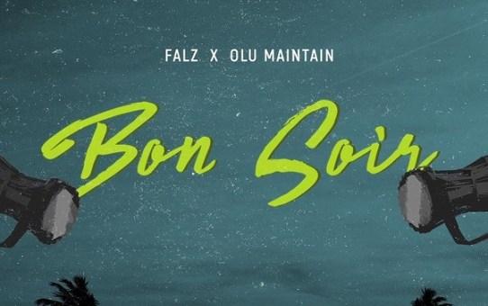 Falz – Bon Soir ft Olu Maintain