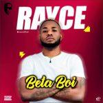 Rayce – Beta Boi