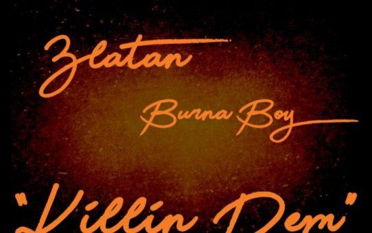 Burna Boy ft Zlatan – Killin' Dem