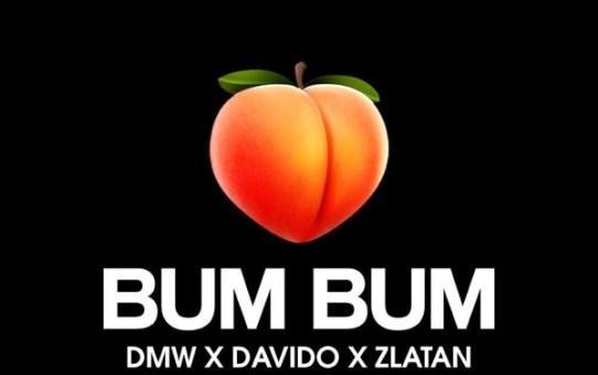 DMW ft Davido, Zlatan – Bum Bum