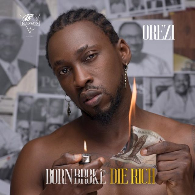 Orezi-Born-Broke-Die-Rich