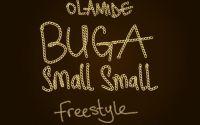 Olamide - Buga Small Small (Freestyle)
