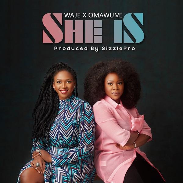Waje - She Is ft Omawumi