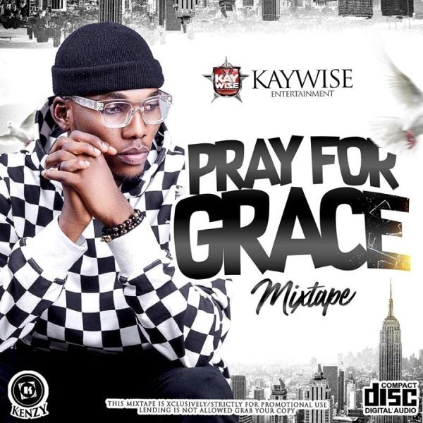 DJ Kaywise - Pray For Grace Mix