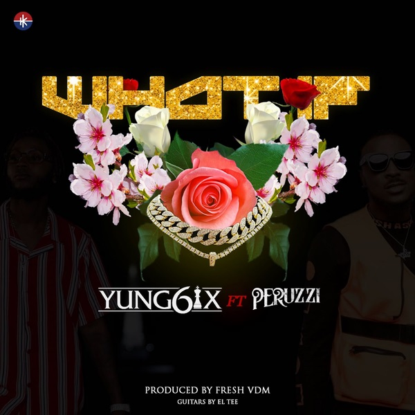 Yung6ix - What If ft. Peruzzi