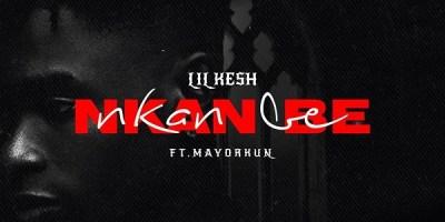 Lil Kesh - Nkan Be ft. Mayorkun