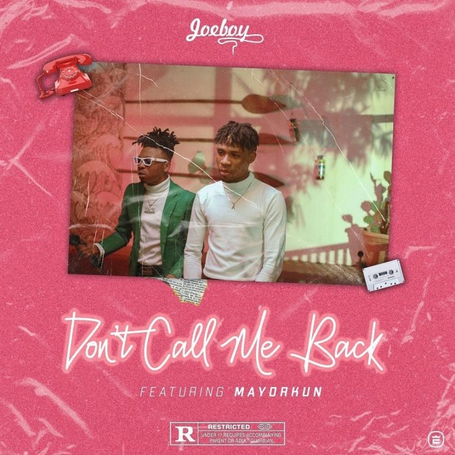 Joeboy - Don't Call Me Back ft. Mayorkun