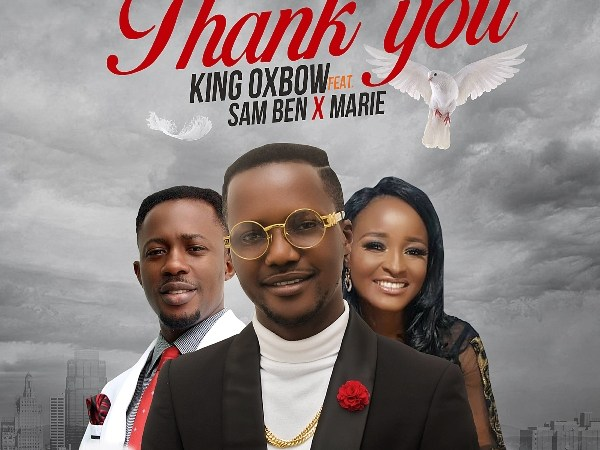 King Oxbow – Thank You ft. Sam Ben x Marie
