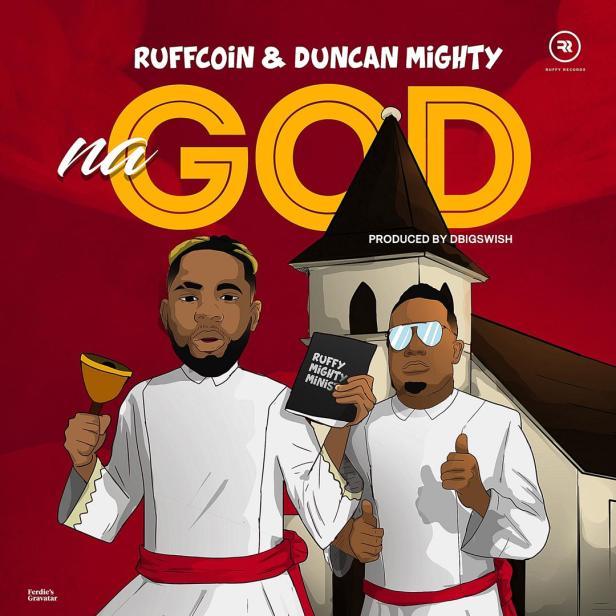 Ruffcoin - Na God ft. Duncan Mighty