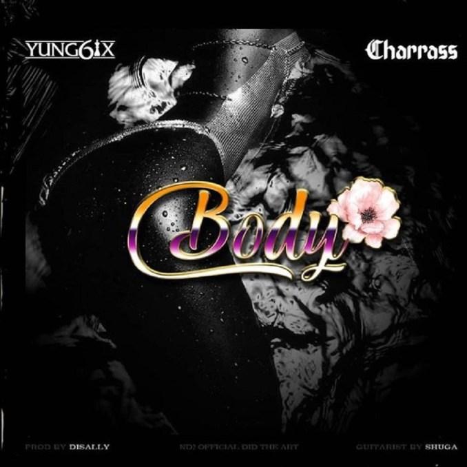 Yung6ix - Body ft. Charass