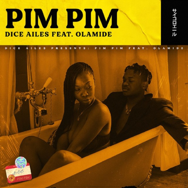 Dice Ailes - Pim Pim ft. Olamide