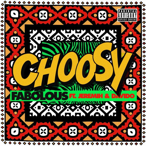 Fabolous - Choosy Ft Jeremih & Davido