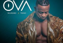 Selebobo - OVA Ft Tekno Mp3 Download
