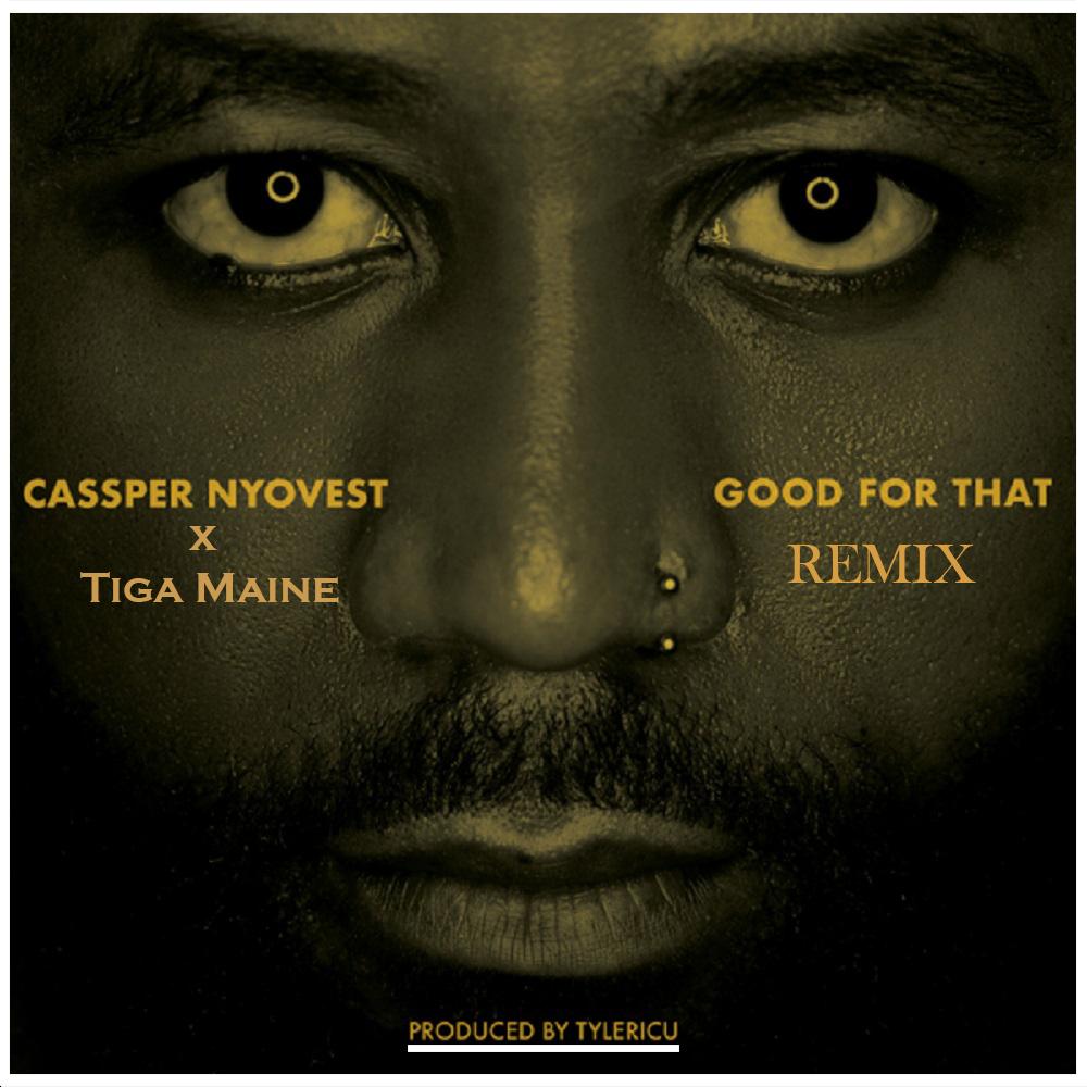Cassper Nyovest - Good For That Remix Ft Tiga Maine