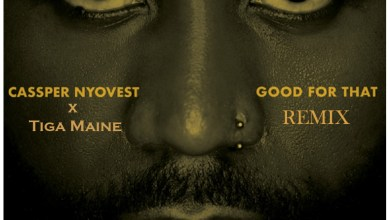 Photo of Cassper Nyovest – Good For That Remix Ft Tiga Maine
