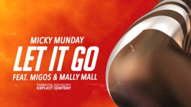 Photo of Micky Munday – Let It Go Ft Migos & Mally Mall
