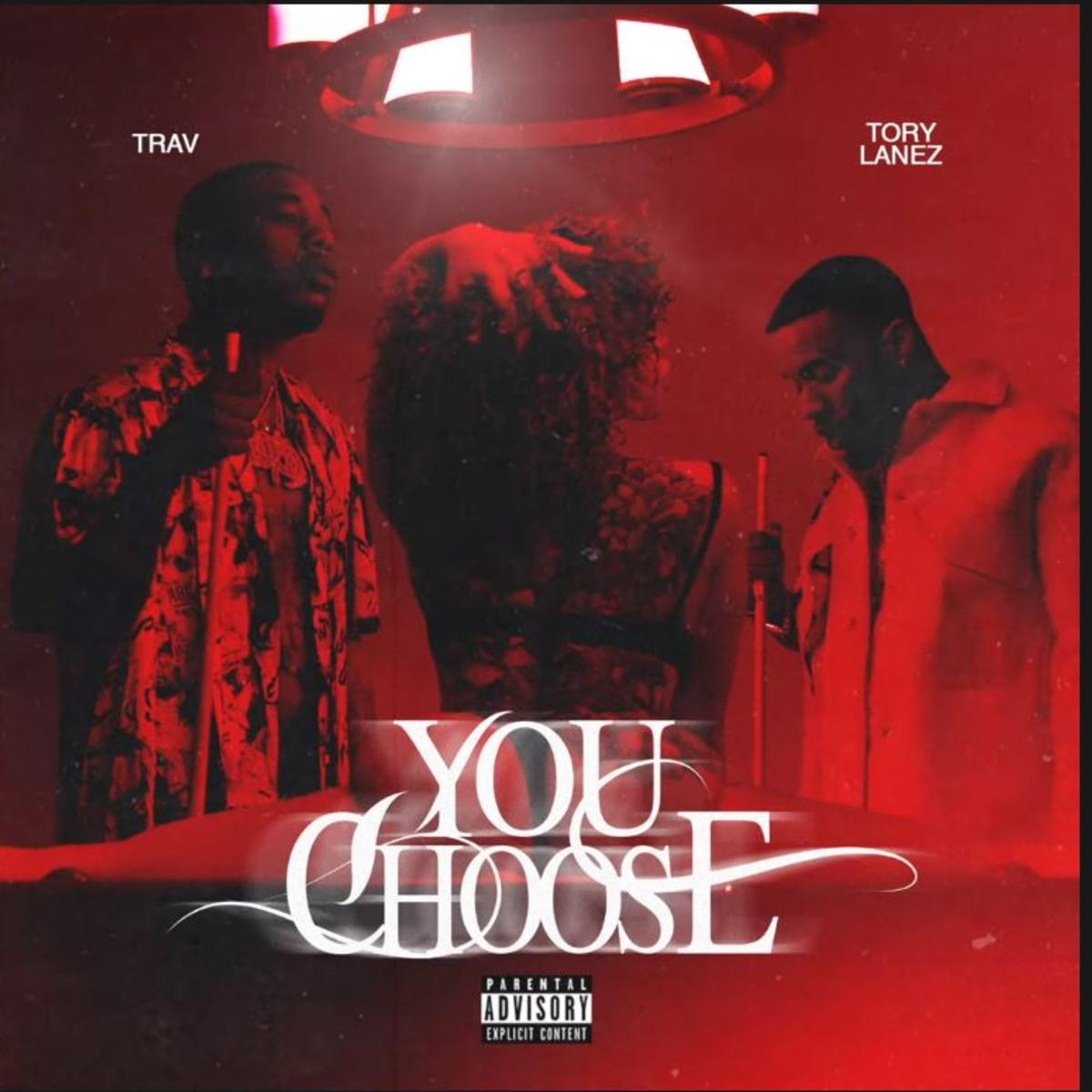 Trav - You Choose Feat. Tory Lanez