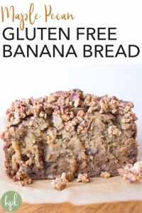 pin for maple pecan gluten free banana bread