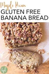 pin for maple pecan gluten free banana bread