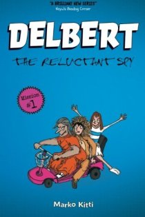Delbert: The Reluctant Spy