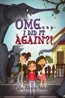 OMG… I Did It Again? by Talia Aikens-Nuñez
