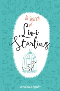 In Search of Livi Starling by Karen Rosario Ingerslev