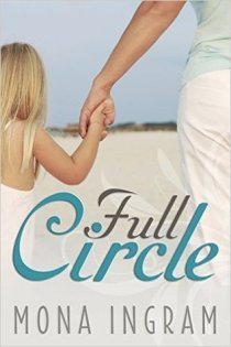 Full Circle by Mona Ingram