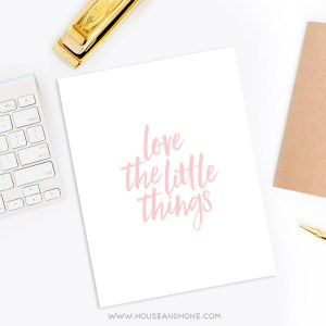 House and Hone | Love the Little Things Digital Print