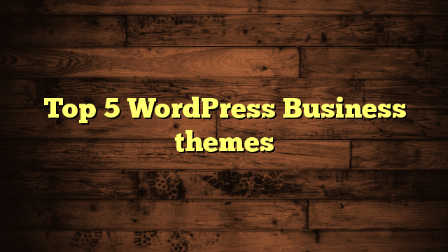Top 5 WordPress Business themes