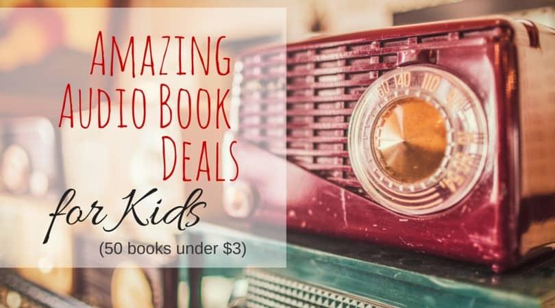 Amazing Deals on Kids Audio Books (50 books under $3)