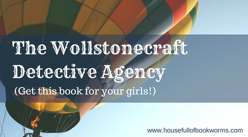 The Wollstonecraft Detective Agency (Get This Book for Your Girls!)