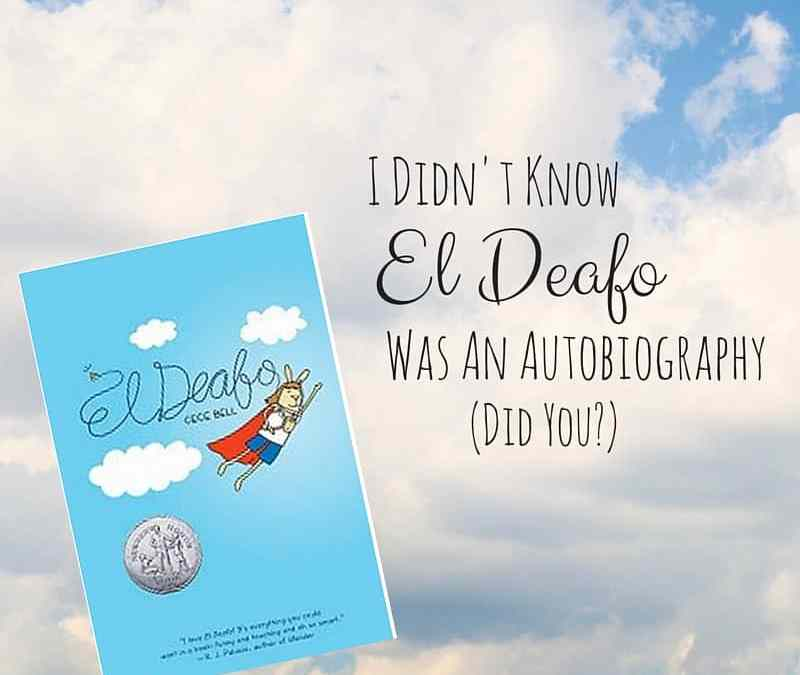I Didn't Know El Deafo Was An Autobiography