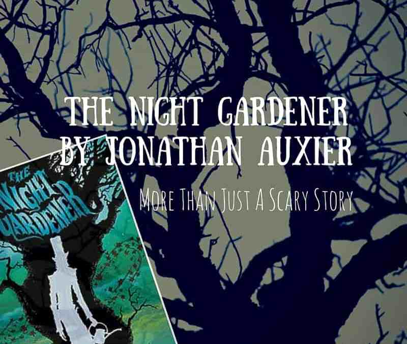 The Night Gardener: Not Just A Scary Story