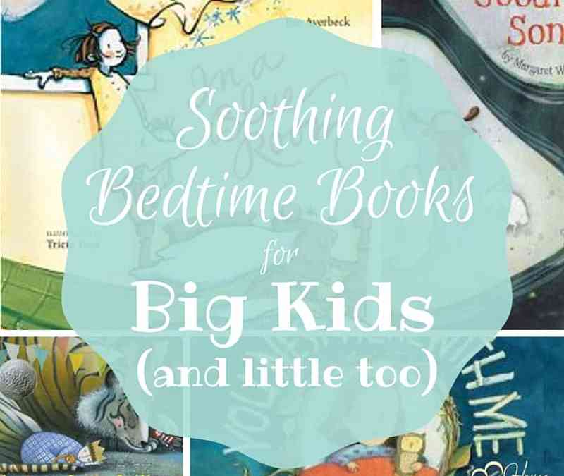 soothing bedtime books for big kids