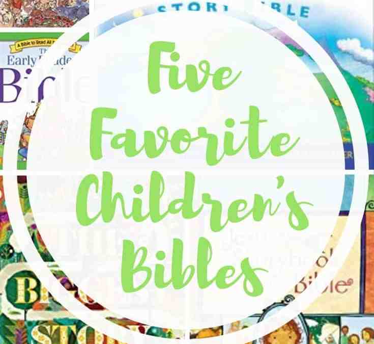 5 Favorite Children's Bibles