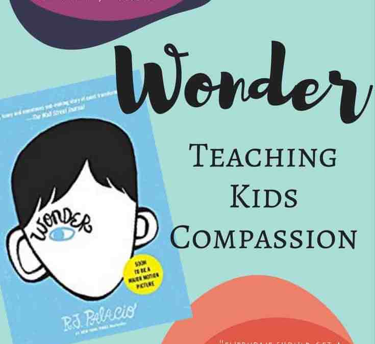 Wonder–Teaching Kids Compassion