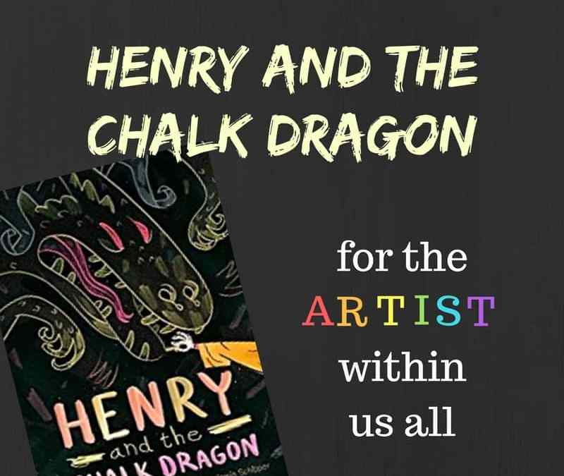 Henry and the Chalk Dragon: For the Artist Within Us All