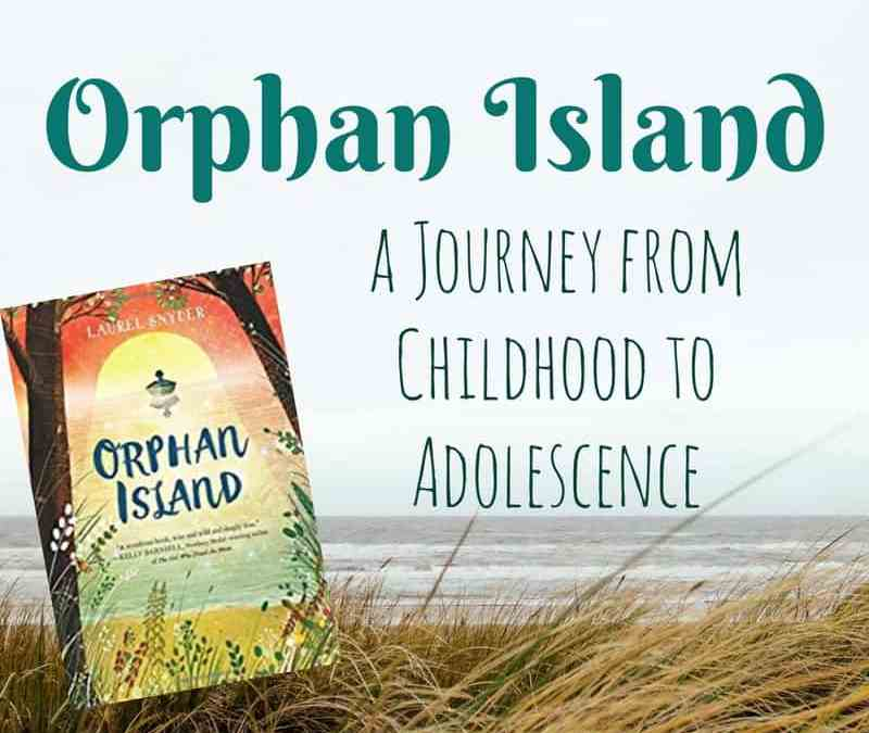 Orphan Island: Journey from Childhood to Adolescence