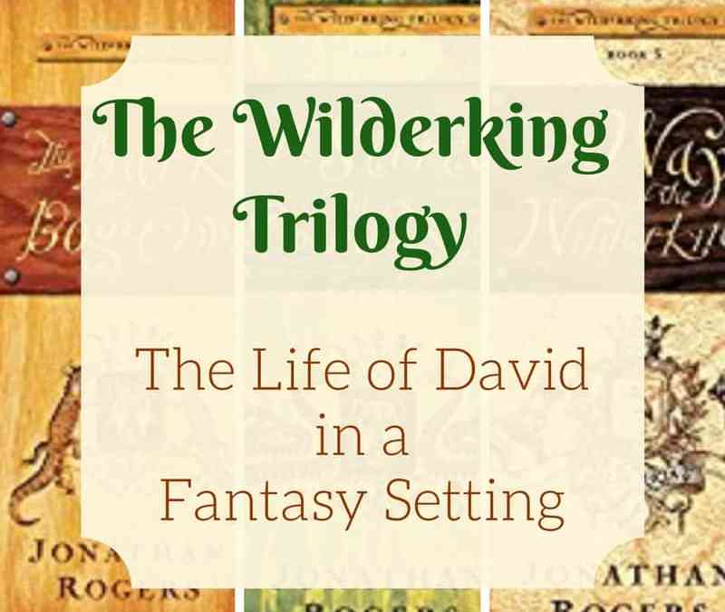 The Wilderking Trilogy: A Fresh Take on the Life of David