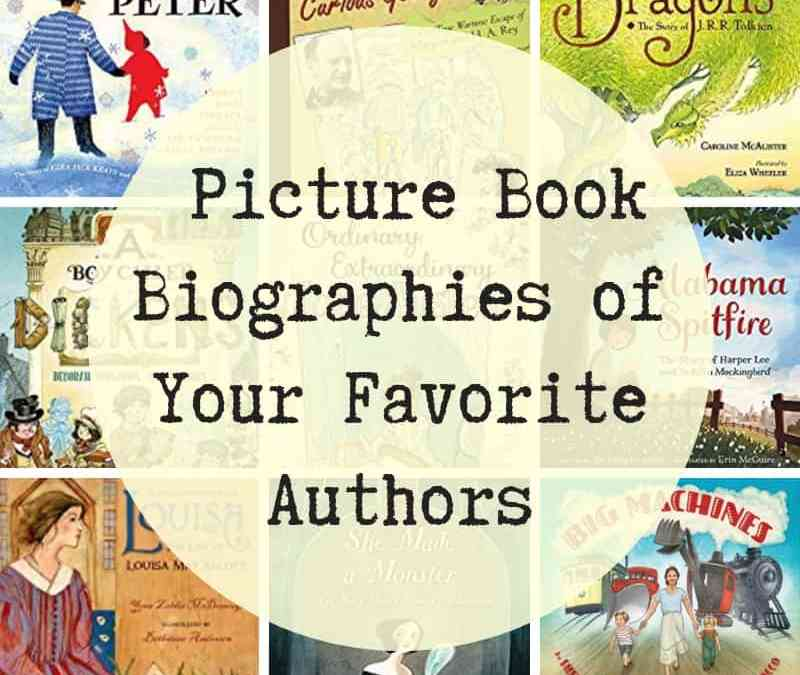 Picture Book Biographies of Your Favorite Authors