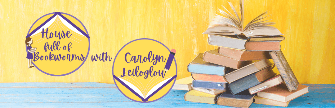 Housefullofbookworms with Carolyn Leiloglou