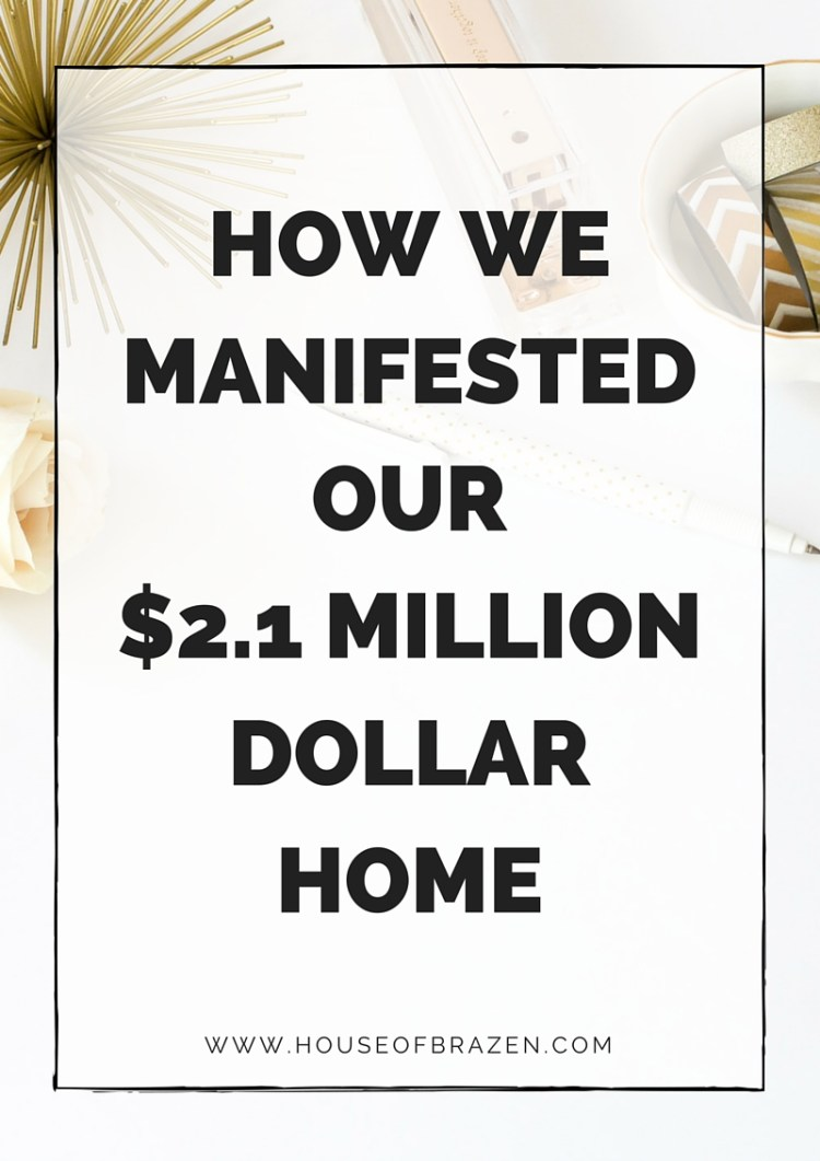 How We Manifested Our $2.1 Million Dollar Home