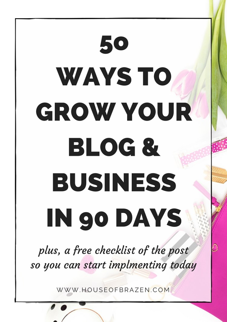 50 Ways to Grow Your Blog & Business in 90 Days