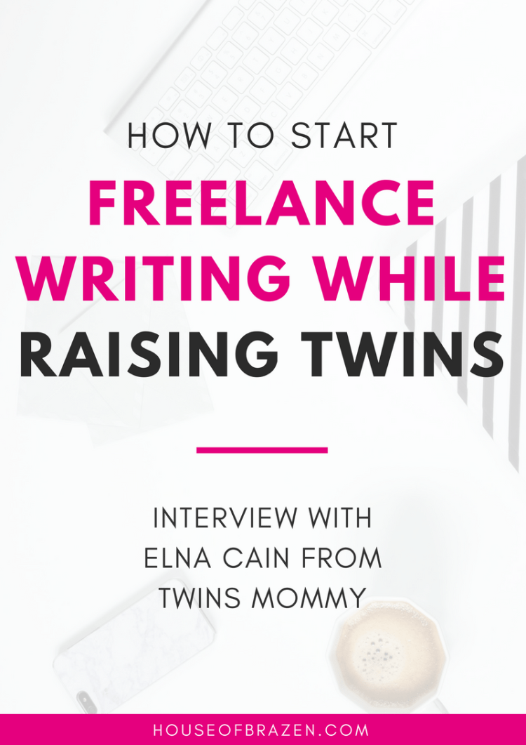 how to be a lance writer while raising twins house of brazen how to become a lance writer while raising twins