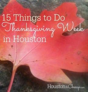Thanksgiving week fun in Houston