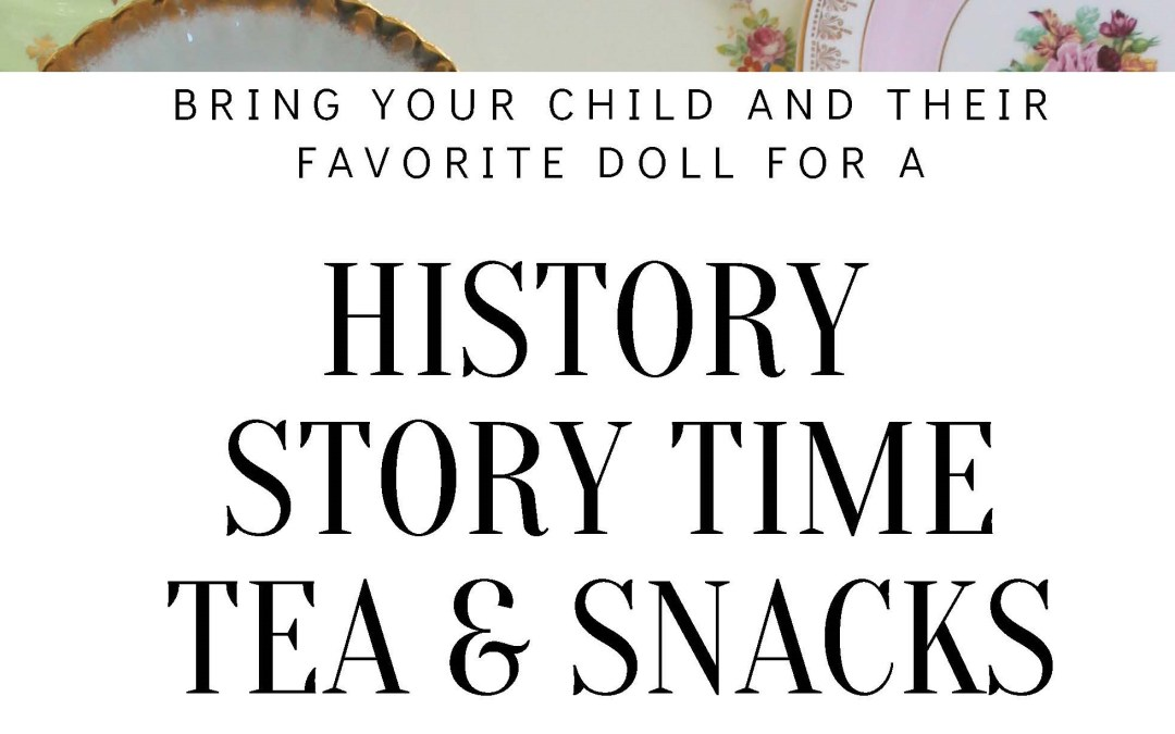 History Story Time, Tea & Snacks, Nov 17, 1-3pm