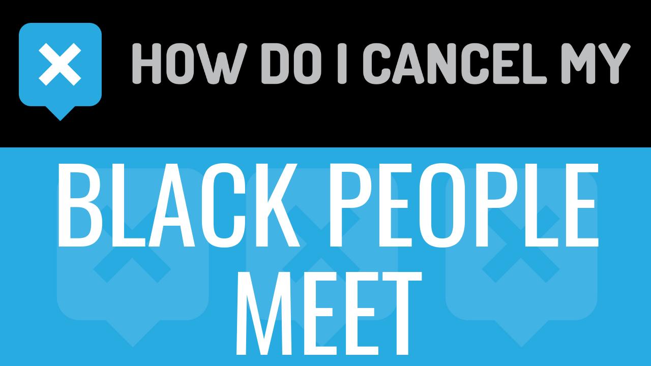 Cancel blackpeoplemeet membership